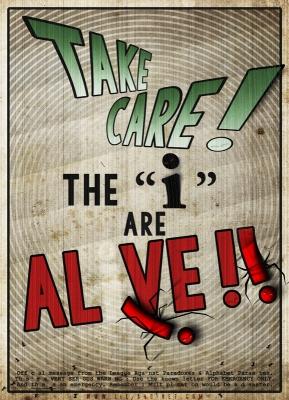 "TAKE CARE, THE ""i"" ARE ALIVE !!"