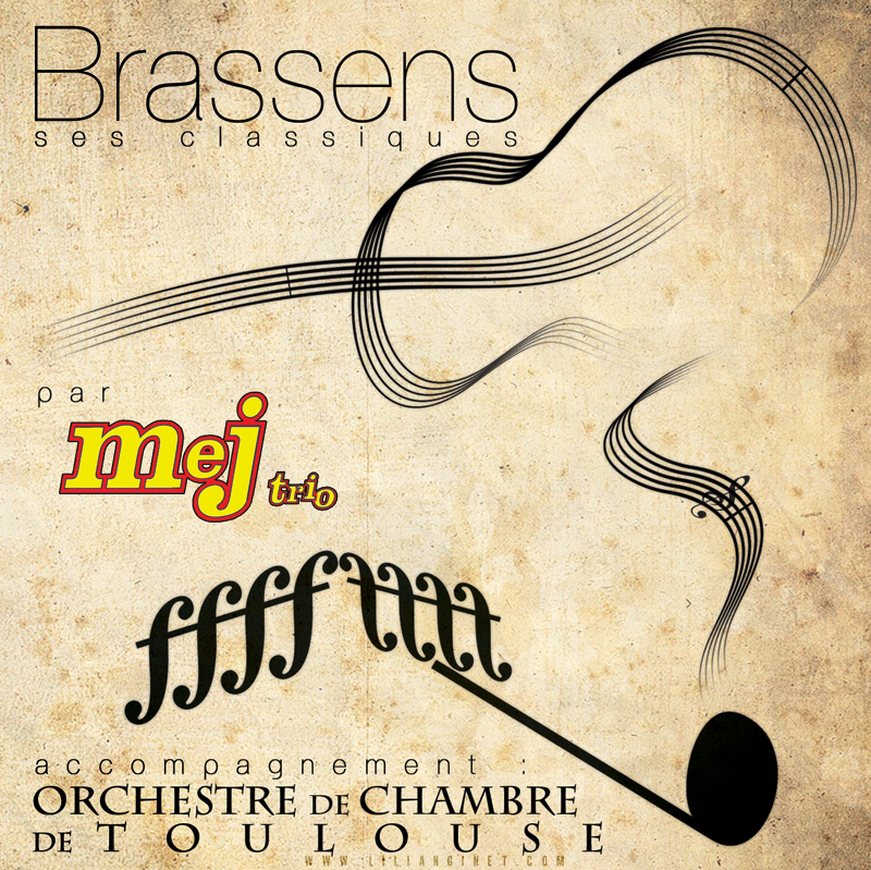 """MEJ TRIO & L'ORCHESTRE DE CHAMBRE DE TOULOUSE : Album """"Brassens, ses Classiques"""", Couverture"""